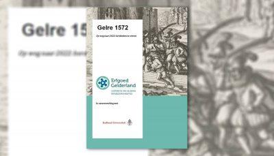 Gelre 1572, op weg naar 2020: herdenken en vieren